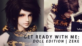 Get Ready with Me: Doll Edition | Zeke