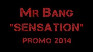 "Mr Bang - ""Sensation"" - Promo 2014"