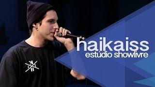 """""""Sem graça"""" - Haikaiss no Estúdio Showlivre 2013"""
