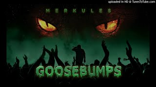 Merkules - ''Goosebumps'' (Produced by Mason Rex)