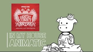 In my house | Natasha, Pierre and the great comet of 1812 animatic