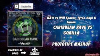 Gorilla vs Caribbean Rave - W&W vs Will Sparks (Prototipe Mashup)