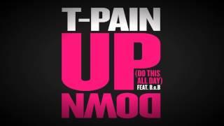 [NEW] T-Pain feat. B.O.B. - UpDown (Do this all Day) [1080P FULL HD]