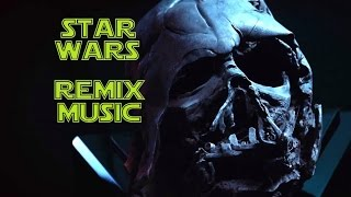 Star Wars DARTH VADER THEME REMIX Music - Imperial March  (The Force Awakens)