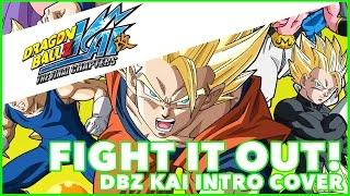 DRAGON BALL Z KAI | FIGHT IT OUT [COVER] | MasakoX & 94Stones