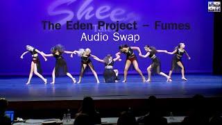 Dance Moms - The Eden Project, Fumes - Audio Swap