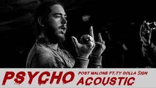 Psycho (Acoustic) - Post Malone ft.Ty Dolla $ign