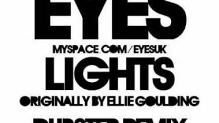 Lights (Eyes Dubstep Remix) - Ellie Goulding
