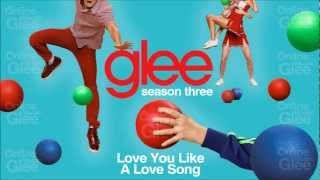 Love You Like A Love Song - Glee [HD Full Studio]