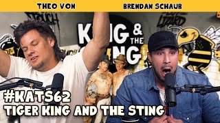 Tiger King and the Sting   King and the Sting w/ Theo Von & Brendan Schaub #62