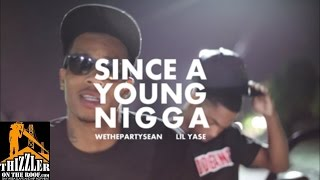 WeThePartySean ft. Lil Yase - Since A Young Nigga [Thizzler.com]
