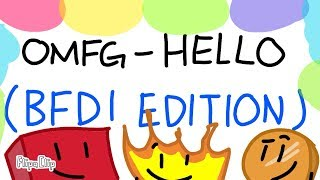 OMFG Hello - BFDI Edition (3000 Subscriber Special)