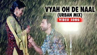 Vyah Oh De Naal (Urban Mix) | Myself Pendu | Preet Harpal | Habib | Jaspinder Cheema
