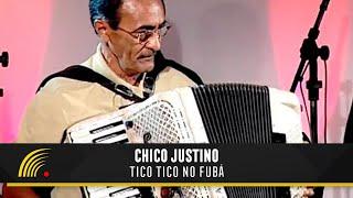 Chico Justino - Tico Tico No Fubá - Sanfona Brasileira