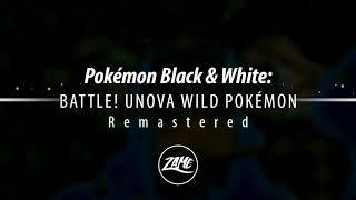 Battle! Unova Wild Pokémon: Remastered    Pokémon Black & White
