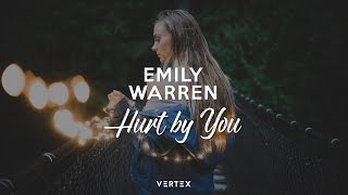Emily Warren - Hurt by You