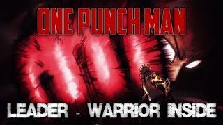 Leader - Warrior Inside (subtitulado en español) One punch man (AMV)