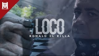 Loco - Ronald El Killa (Video Oficial)