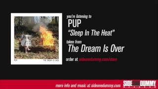 PUP - Sleep In The Heat