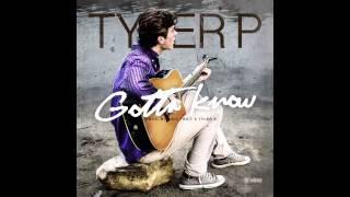 Tyler P - Gotta Know (Prod. By Big Fruit)