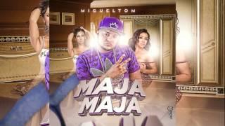 Migueltom - Maja Maja - (Prod. By Breyco)