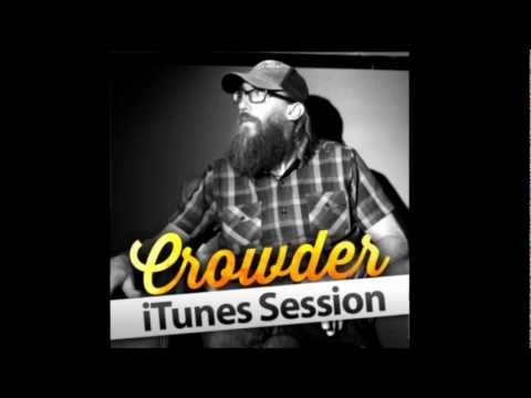 crowder-let-me-feel-you-shine-itunes-session-redpillarproductions