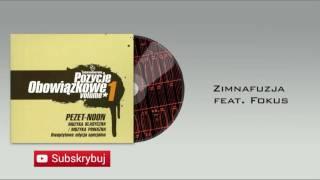08. Pezet- Noon - Zimnafuzja feat. Fokus