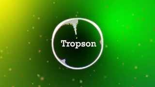 Tropson - Bitches (minimal house)