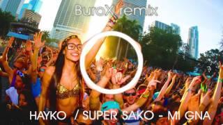 Hayko & Super Sako - Mi Gna [BuroX New Remix]