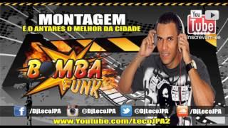 MONTAGEM - É O ANTARES O MELHOR BAILE DA CIDADE ( LANÇAMENTO 2015 ) DJ LEVADO