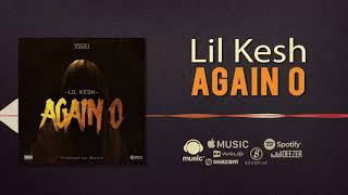 Lil Kesh - Again o [Official Audio]