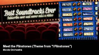 "Movie Orchestra - Meet the Flinstones - Theme from ""I Flinstones"""