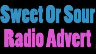 Sweet or Sour Radio Advert