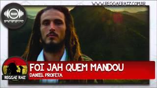Daniel Profeta - Foi Jah Quem Mandou