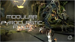(Warframe) Modular: Pyroclastic Flow - Floor Is Lava!!