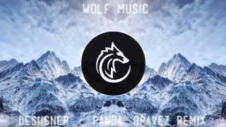 Desiigner-Panda(Gravez Remix)