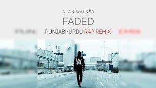 Alan Walker - Faded | Desi Rap Remix | Punjabi/Urdu | 2017