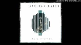 African Queen - Taku x AyTee (CLEAN)