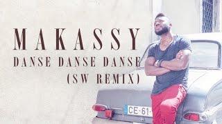 Makassy - Danse Danse Danse (SW Remix)