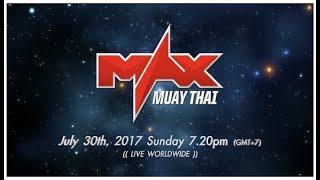 MAX Muay Thai July 30th, 2017