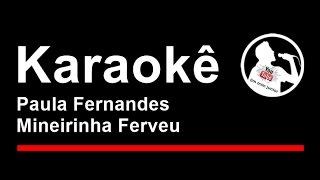 Paula Fernandes Mineirinha Ferveu karaoke