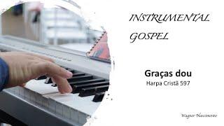 Graças dou - 597 Harpa Cristã - Playback