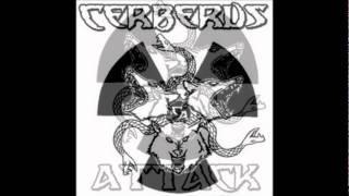 Cerberus Attack - Let's thrash till death