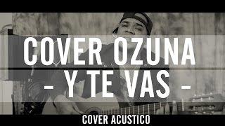 Sheirons Cover Ozuna - Y Te Vas (Acústico)