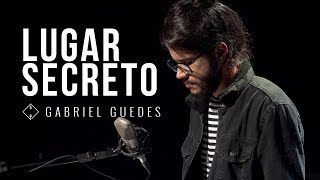 GABRIEL GUEDES - LUGAR SECRETO