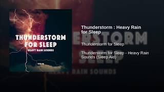 Thunderstorm : Heavy Rain for Sleep