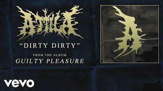Attila - Dirty Dirty (audio)