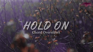 Chord Overstreet-Hold On (Traducida al Español)