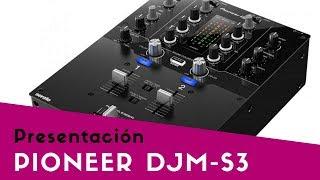 PIONEER DJ DJM-S3 - Presentación oficial