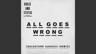 All Goes Wrong (Salvatore Ganacci Remix)